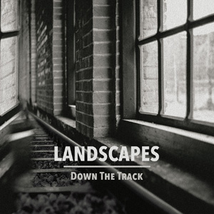 Down the Track-Landscapes