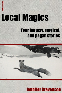 Local Magics by Jennifer Stevenson
